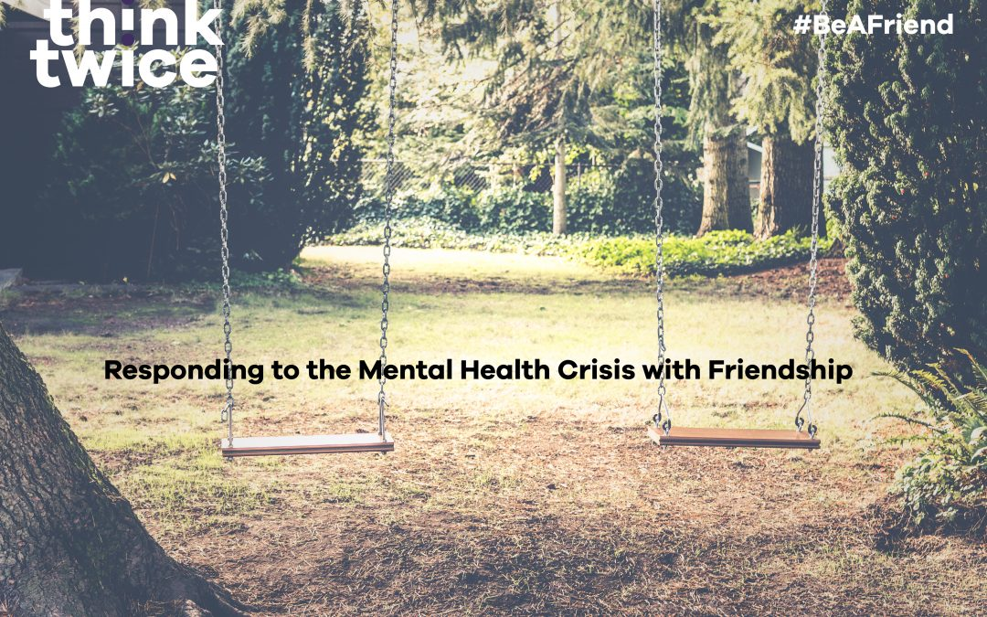 Responding to the Mental Health Service Crisis with Friendship