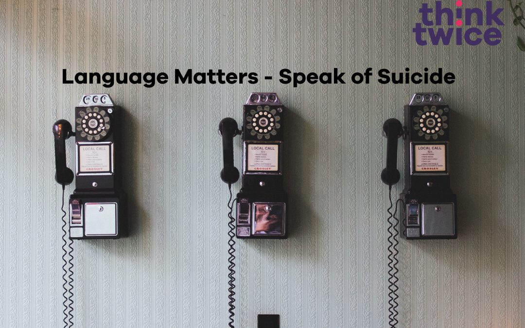 Language Matters – Speak of Suicide