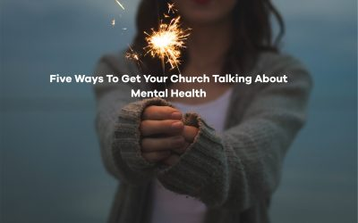 5 Ways to Get Your Church Talking About Mental Health