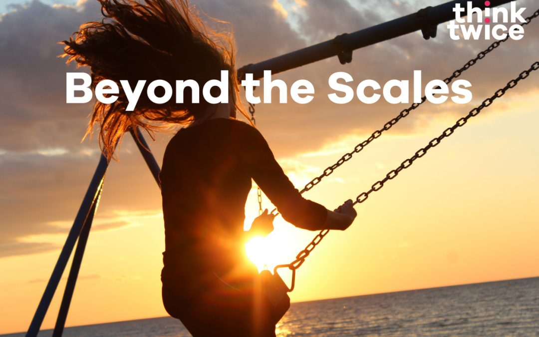 Beyond The Scales – Guest Blog by Emma Scrivener #TakeCare