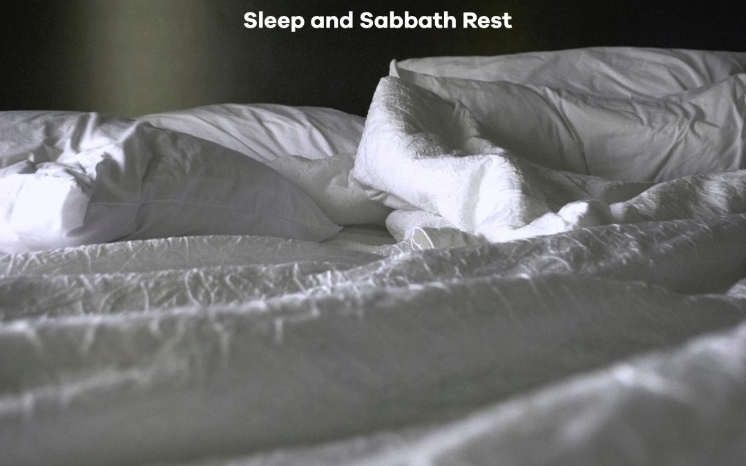 Sleep and Sabbath Rest