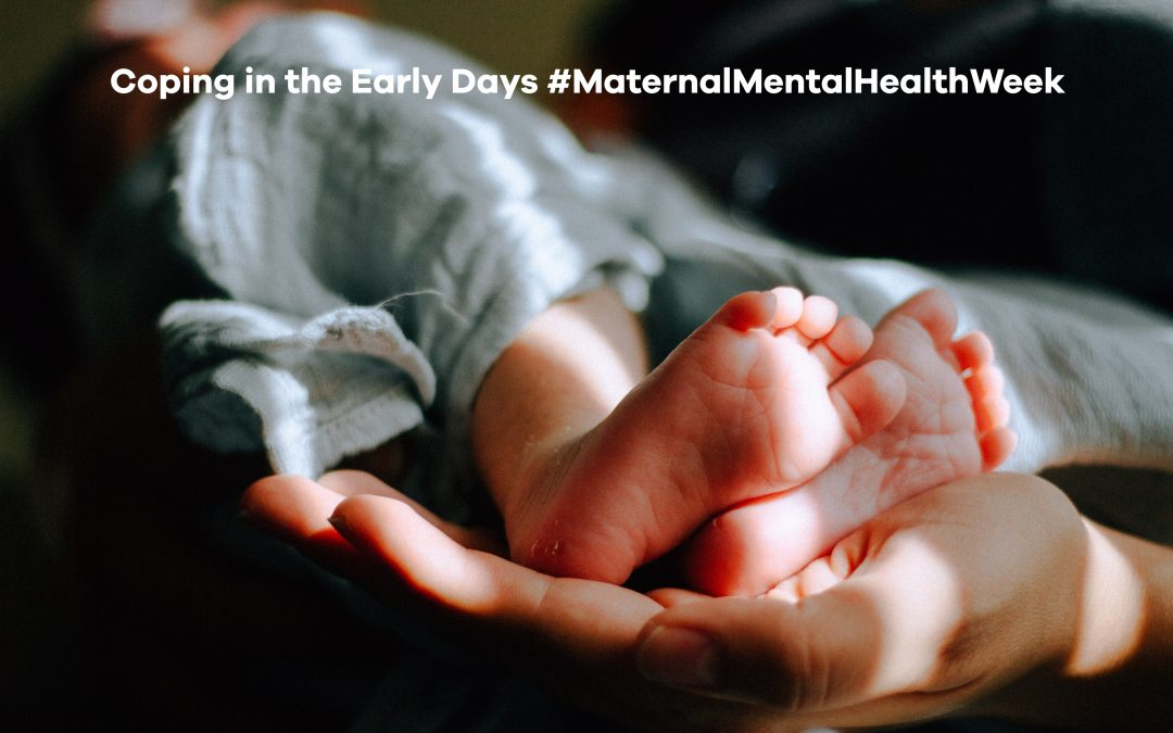 Coping in the Early Days #MaternalMentalHealthWeek