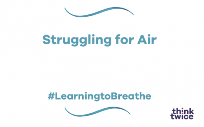 Struggling for Air #LearningtoBreathe