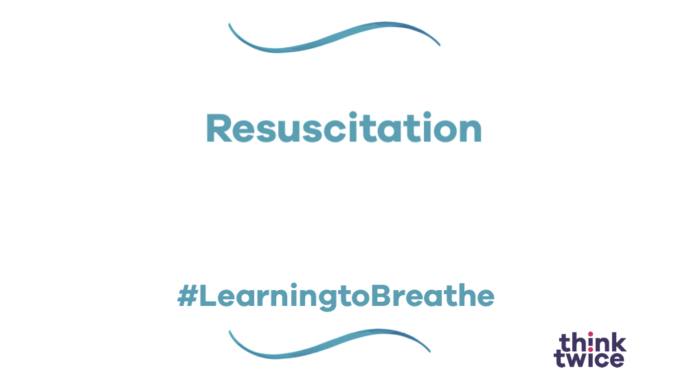 Resuscitation #LearningtoBreathe