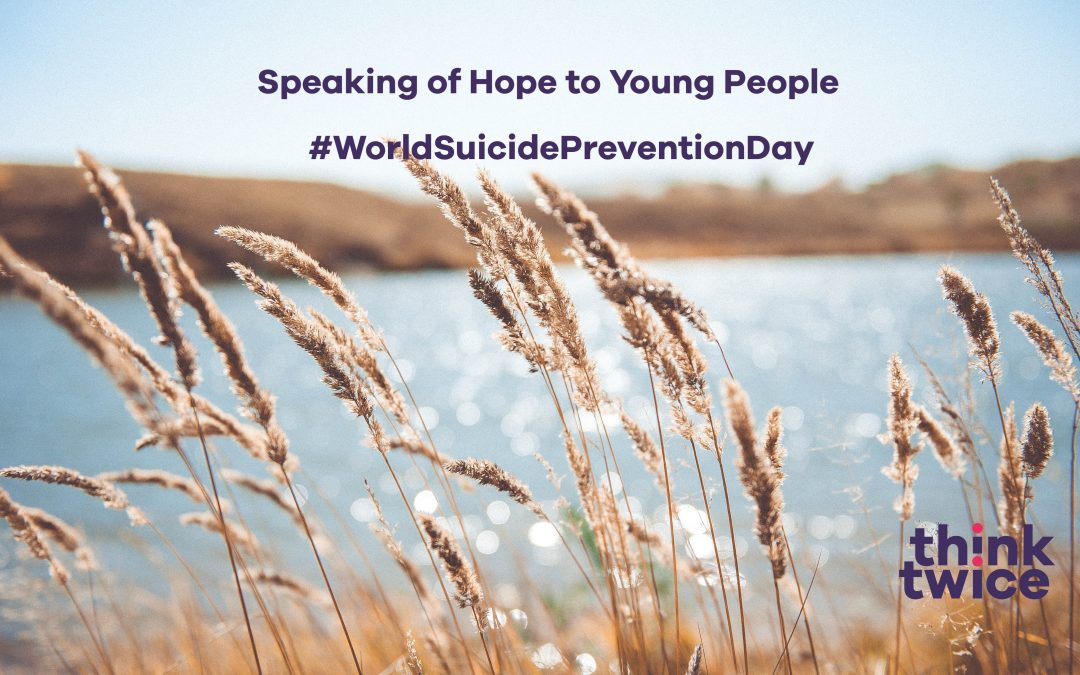 Speaking Hope to Young People – #WorldSuicidePreventionDay