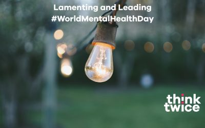 Lamenting and Leading #WorldMentalHealthDay