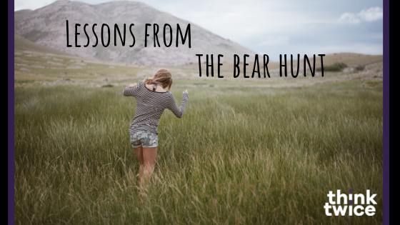 Lessons from the Bear Hunt