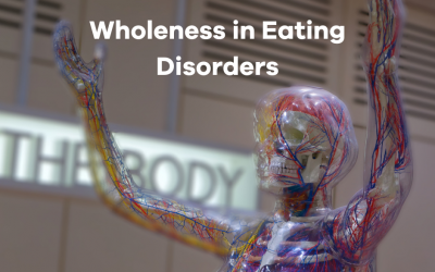 Wholeness And Eating Disorders