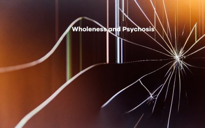 Wholeness and Psychosis