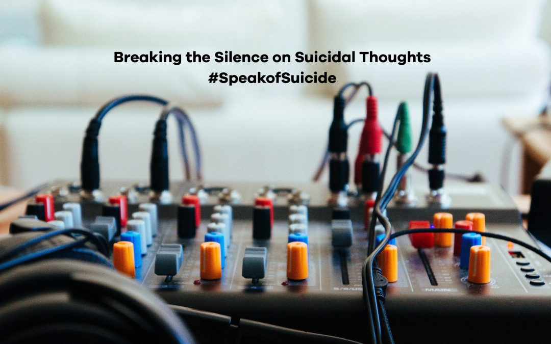 Breaking the Silence on Suicidal Thoughts  #SpeakofSuicide